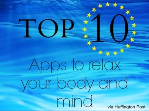 10 Apps to relax your body and mind via Huffington Post