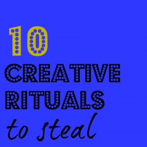 10 creative rituals to steal