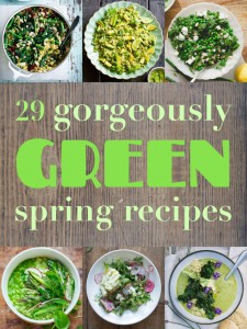 29 Gorgeously Green Spring Recipes- compiled by Rachel Sanders