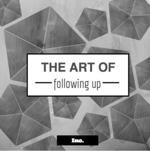 The Art of Following up from Inc. Minda Zetlin