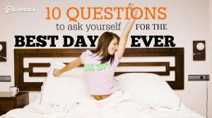 10 questions to ask yourself every morning to be happy via lifehack.jpg