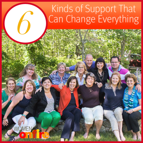 6 Kinds of Support That Can Change Everything- WomenonFire.com