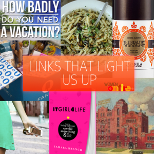 Links That Light Us Up 43 via Women on Fire