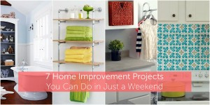 7 Home Improvement Projects You Can Do In Just  weekend via Babble