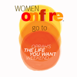 Women on Fire members attend Oprah's The Life You Want weekend