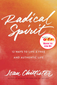 Radical Spirit: 12 Ways to Live a Free and Authentic Life by Joan Chittister