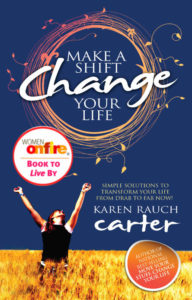Make a Shift Change Your Life by Karen Rauch Carter